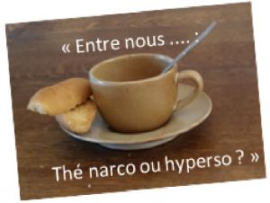 Thé Narco ou Hyperso