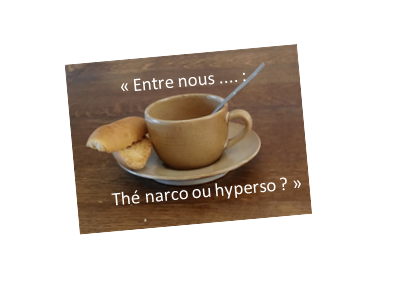 "Ile de France - ""Entre nous : thé narco ou hyperso"" - mai 2016"