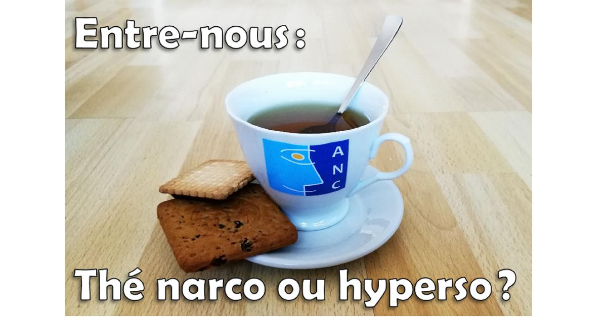 "Grand-Est - ""Entre nous : thé narco ou hyperso"" - octobre 2019"